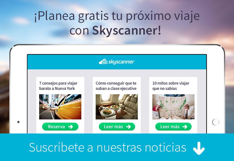 Suscribete al boletín de noticias de Skyscanner
