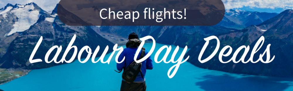 Cheap Labour Day Flights For 2019 Skyscanner Canada