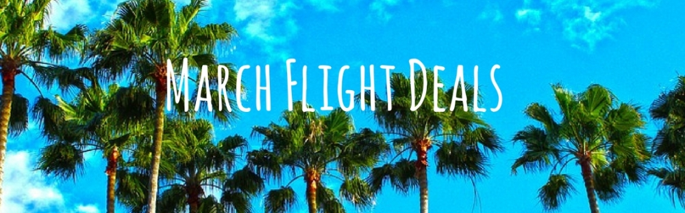 Cheap Flight Deals In March Amp Top Destinations 2019
