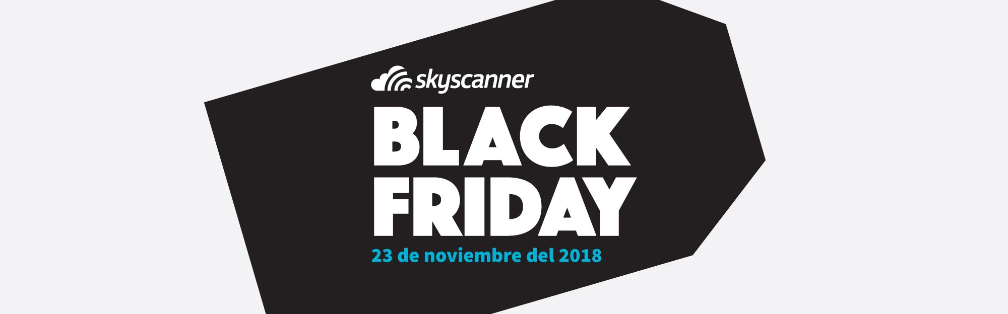 eba09c55f6 Black Friday vuelos 2018 - ofertas en tiempo real   Skyscanner