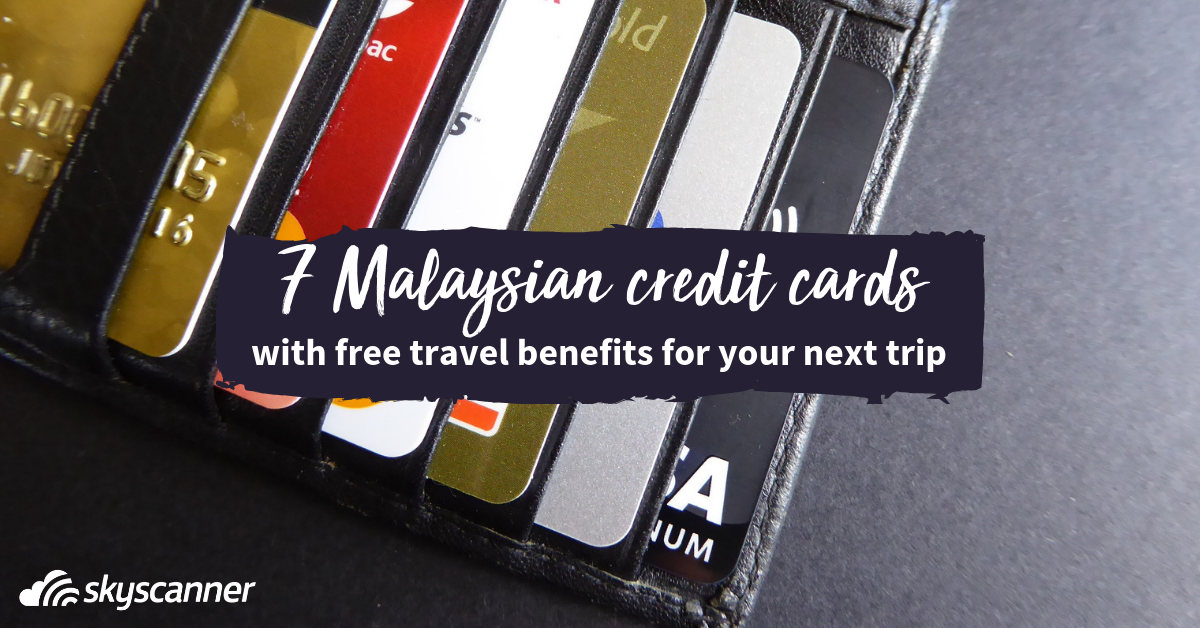 Top 7 credit cards for Malaysian travellers - Skyscanner Malaysia
